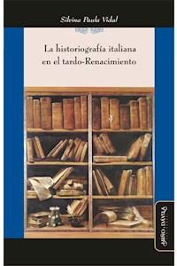 Papel La Historiografía Italiana En El Tardo-Renacimiento
