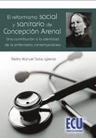 E-book El Reformismo Social Y Sanitario De Concepción Arenal, Una Contribución A La Identidad De La Enfermería Contemporánea