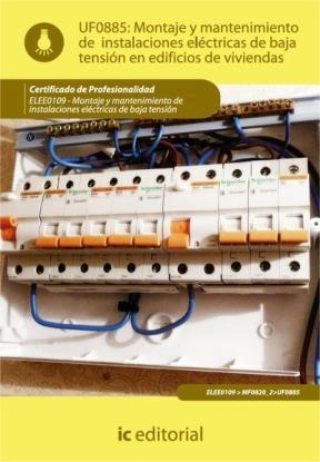 E-book Montaje Y Mantenimiento De Instalaciones Eléctricas De Baja Tensión En Edificios De Viviendas. Elee0109 - Montaje Y Mantenimiento De Instalaciones Eléctricas De Baja Tensión