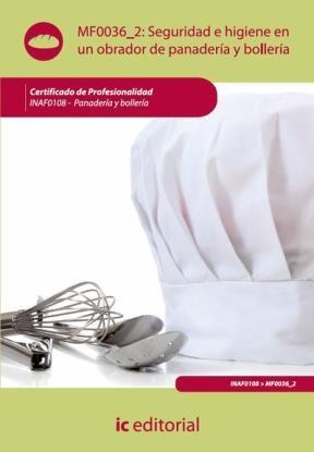E-book Seguridad E Higiene En Un Obrador De Panadería Y Bollería. Inafo108 - Panadería Y Bollería
