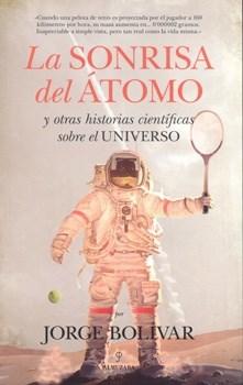 Libro La Sonrisa Del Atomo Y Otras Historias Cientificas Sobre El Universo