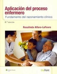 Papel Aplicación Del Proceso Enfermero: Fundamento Del Razonamiento Clínico