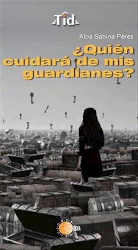 E-book ¿Quién Cuidará De Mis Guardianes?