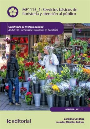 E-book Servicios Básicos De Floristería Y Atención Al Público. Agaj0108 - Actividades Auxiliares En Floristería