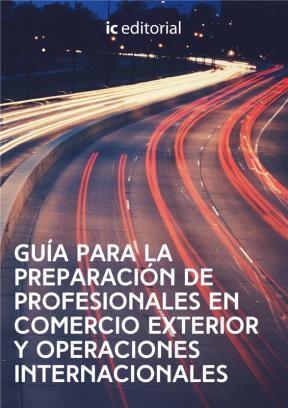 E-book Guía Para La Preparación De Profesionales En Comercio Exterior Y Operaciones Internacionales