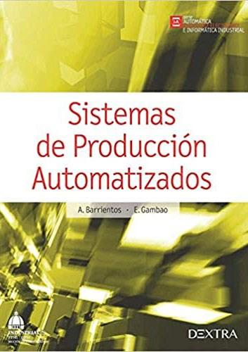 Libro Sistemas De Produccion Automatizados