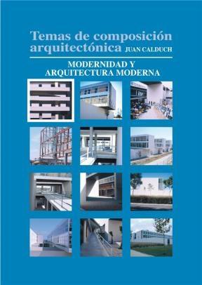 E-book Temas De Composición Arquitectónica. 1. Modernidad Y Arquitectura Moderna