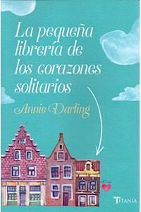 Papel Pequeña Libreria De Los Corazones Solitarios, La