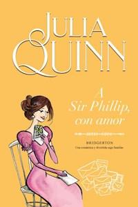 Papel A Sir Phillip, Con Amor (Bridgerton 5)