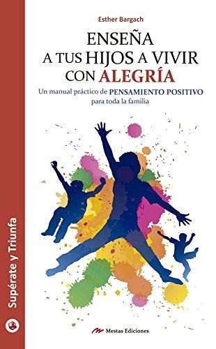 Libro Ense/A A Tus Hijos A Vivir Con Alegria