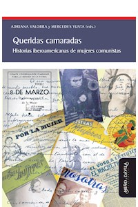Papel Queridas Camaradas. Historias Iberoamericanas De Mujeres Comunistas