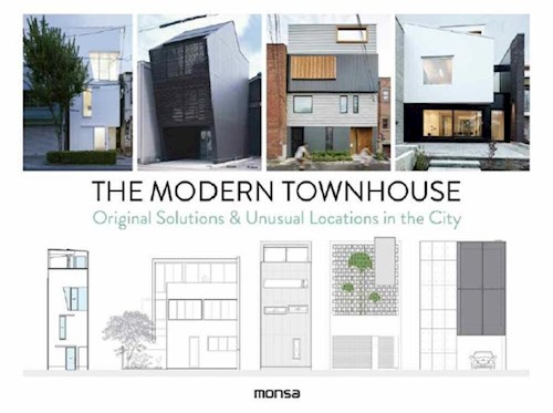 Libro The Modern Townhouse : Original Solutions & Unusual Locations In The City
