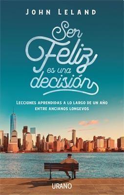 Libro Ser Feliz Es Una Decision