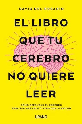 Libro El Libro Que Tu Cerebro No Quiere Leer