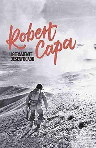 Libro Robert Capa  Ligeramente Desenfocado
