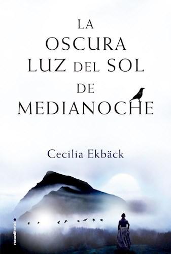 Libro La Oscura Luz Del Sol De La Medianoche