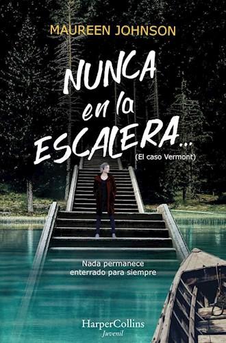 Papel NUNCA EN LA ESCALERA (EL CASO VERMONT 2) (COLECCION JUVENIL)