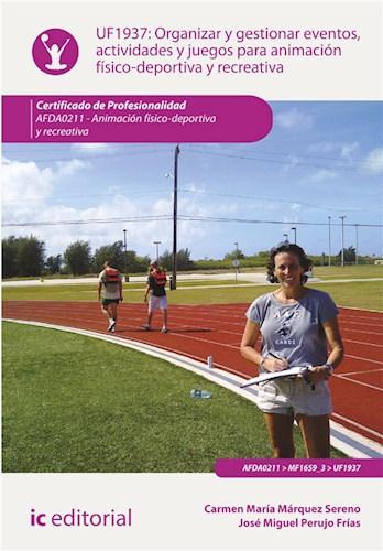 E-book Organizar Y Gestionar Eventos, Actividades Y Juegos Para Animación Físico-Deportiva Y Recreativa. Afda0211