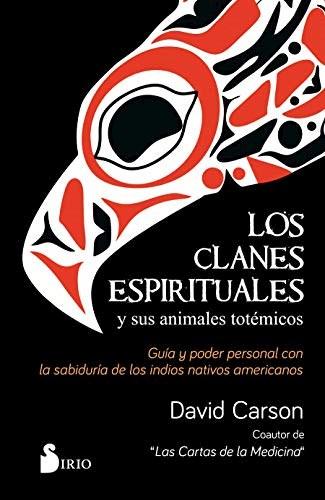 Libro Los Clanes Espitituales Y Sus Animales Totemicos