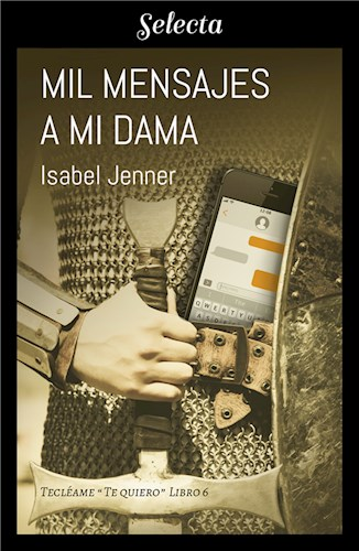 E-book Mil Mensajes A Mi Dama (Serie Tecléame Te Quiero 6)