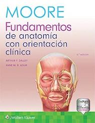 Papel Moore. Fundamentos De Anatomía Con Orientación Clínica Ed.6º