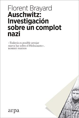 Libro Auschwitz : Investigacion Sobre Un Complot Nazi
