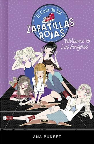 E-book Welcome To Los Angeles! (Serie El Club De Las Zapatillas Rojas)