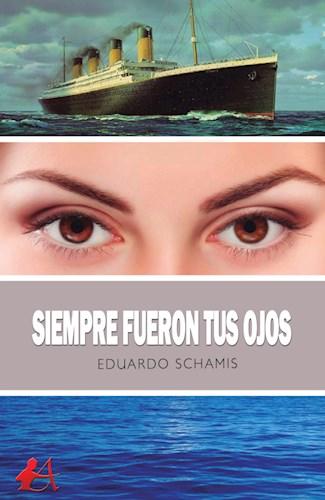 Libro Siempre Fueron Tus Ojos