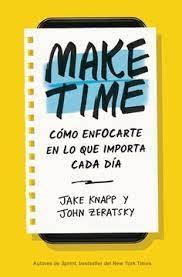 Libro Make Time : Como Enfocarte En Lo Que Importa Cada Dia