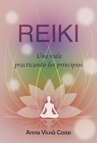 Libro Reiki. Una Vida Practicando Los Principios