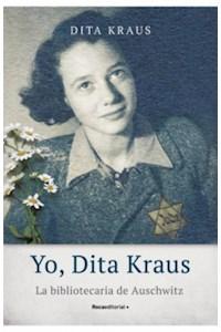 Papel Yo, Dita Kraus. La Bibliotecaria De Auschwitz