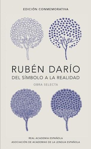 Papel RUBEN DARIO DEL SIMBOLO A LA REALIDAD [EDICION CONMEMORATIVA] (CARTONE)
