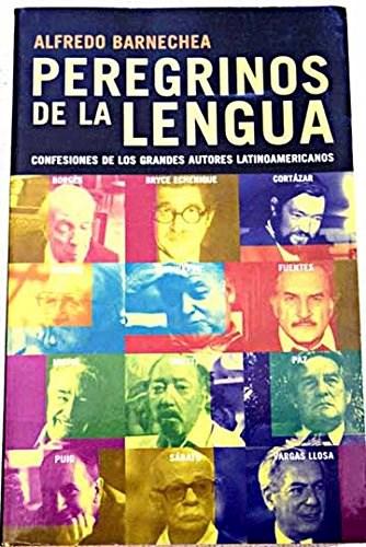 Papel PEREGRINOS DE LA LENGUA CONFESIONES DE LOS GRANDES AUTORES LATINOAMERICANOS (EXTRA ALFAGUARA)