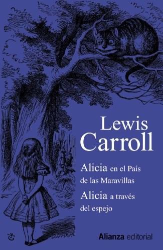 Libro Alicia En El Pais De Las Maravillas ; Alicia A Traves Del Espejo