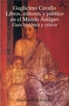 Papel LIBROS EDITORES Y PUBLICO EN EL MUNDO ANTIGUO (ALIANZA UNIVERSIDA AU815)