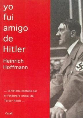 Papel YO FUI AMIGO DE HITLER
