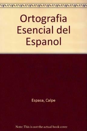Papel ORTOGRAFIA ESENCIAL DEL ESPAÑOL (BIBLIOTECA EL NACIONAL)