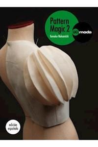 Papel 2. Pattern Magic = La Magia Del Patronaje