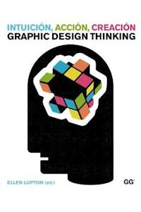 Papel Intuición, Acción, Creación. Graphic Design Thinking