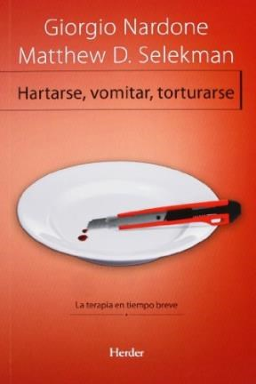 Papel HARTARSE, VOMITAR, TORTURARSE:TERAPIA TIEMPO BREVE