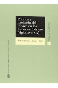 Papel Política Y Hacienda Del Tabaco En Los Imperios Ibé