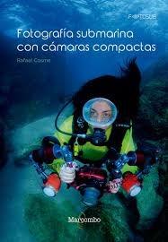 Libro Fotografia Submarina Con Camaras Compactas