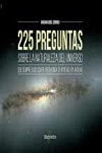 Libro 225 Preguntas Sobre La Naturaleza Del Universo