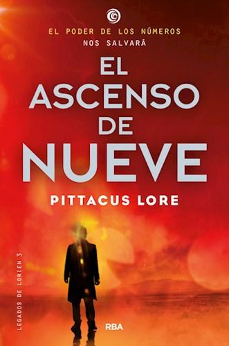 Libro El Ascenso De Nueve ( Libro 3 De Legados De Lorien )