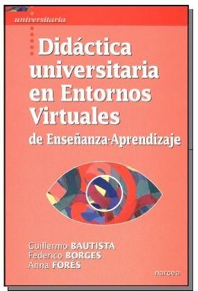 Papel DIDACTICA UNIVERSITARIA EN ENTORNOS VIRTUALES ENSEÑANZA-APRE