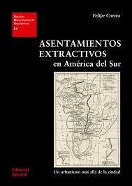 Libro Asentamientos Extractivos En America Del Sur