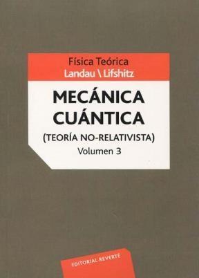Libro Fisica Teorica : Mecanica Cuantica ( Teoria No Relativista ) ( Volumen 3 )