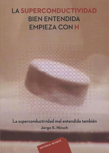 Libro La Superconductividad Bien Entendida Empieza Con H