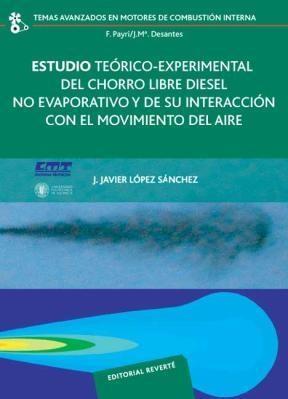 E-book Estudio Teórico-Experimental Del Chorro Libre Diesel No Evaporativo Y De Su Interacción Con El Movimiento Del Aire