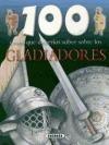 Papel 100 Cosas Que Debes Saber Sobre Gladiadores